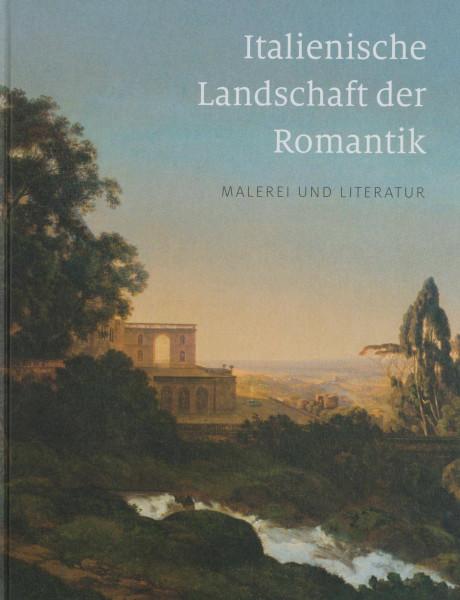 Italienische Landschaft der Romantik: Malerei und Literatur