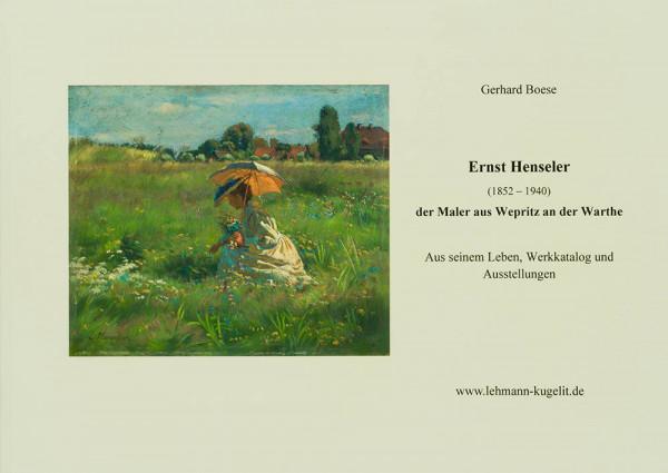 Ernst Henseler – Der Maler aus Wepritz an der Warthe (1852 – 1940)