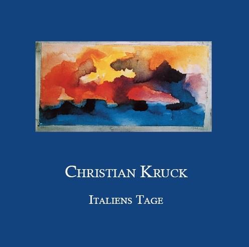 Christian Kruck. Italiens Tage