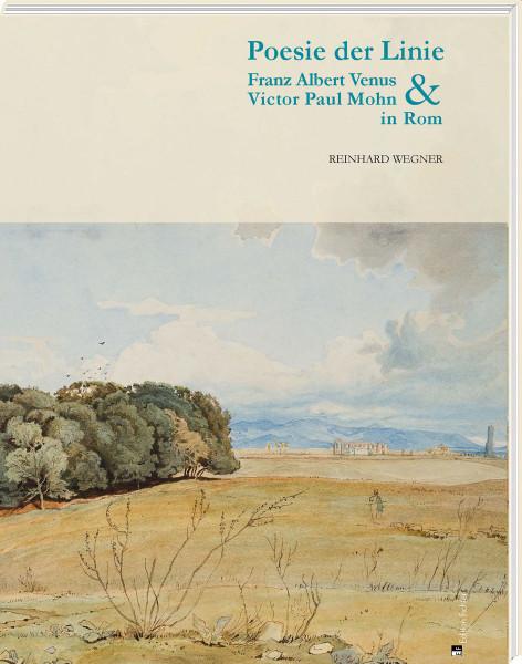 Poesie der Linie. Albert Venus und Victor Paul Mohn in Rom