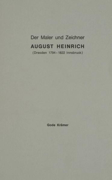 Der Maler und Zeichner August Heinrich (1794-1822)
