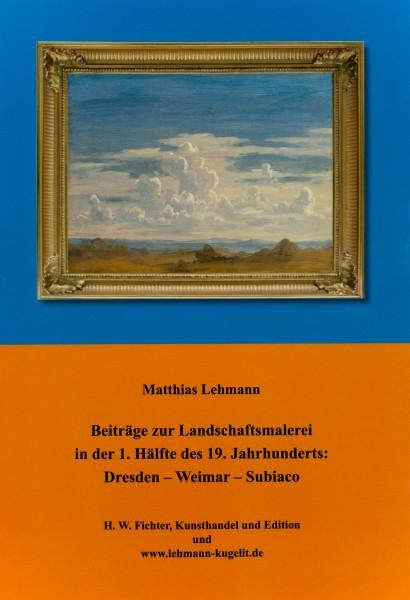 Beiträge zur Landschaftsmalerei in der 1. Hälfte des 19. Jahrhunderts