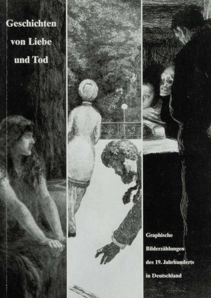 Geschichten von Liebe und Tod. Graphische Bilderzählungen des 19. Jahrhunderts