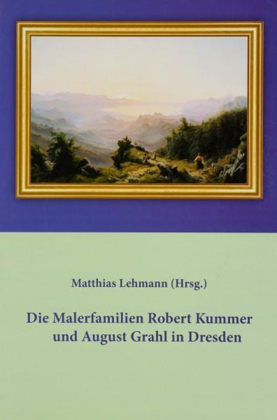 Die Malerfamilien Robert Kummer und August Grahl in Dresden