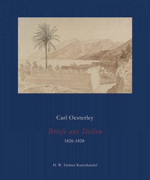 Carl Oesterley. Briefe aus Italien 1826-1828